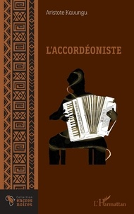 Aristote Kavungu - L'accordéoniste.