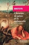 Aristote - L'homme de génie et la mélancolie - Problème XXX.