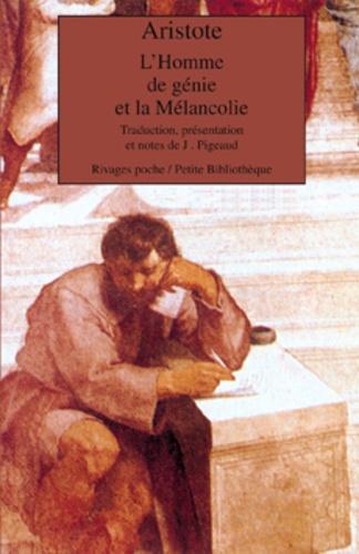 Aristote - L'homme de génie et la mélancolie.