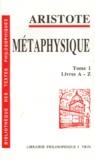 Aristote - La Métaphysique - Tome 1, livres A-Z.