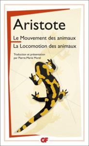 Aristote - Le mouvement des animaux - Suivi de La locomotion des animaux.