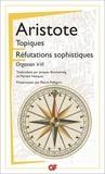Aristote - Les topiques - Réfutations sophistiques (Organon, V-VI).