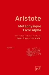 Aristote - Métaphysique - Livre Alpha.