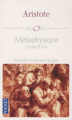 Aristote - Métaphysique - Livres Z à N.