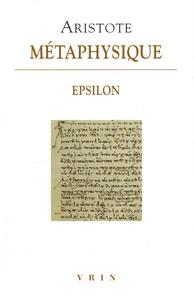 Aristote - Métaphysique - Livre Epsilon.