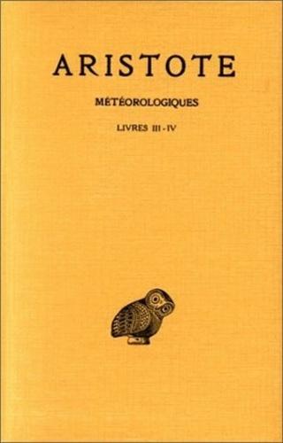 Aristote - Météorologiques - Tome 2, Livres III-IV.