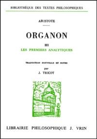 Goodtastepolice.fr Organon. - Volume 3, Les premiers analytiques Image