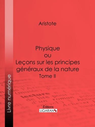 Physique. ou Leçons sur les principes généraux de la nature - Tome II