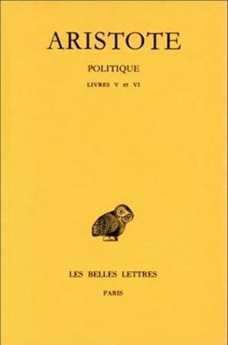 Aristote - Politique - Tome 2, 2e partie, Livres V et VI.