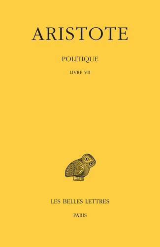 Aristote - Politique - Tome 3, 1e partie, Livre VII.