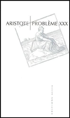 Aristote - Problème XXX.