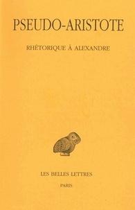 Aristote - Rhétorique à Alexandre.