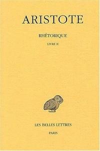 Aristote - Rhétorique - Tome 2, Livre II.