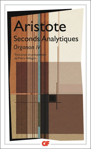 Aristote - Seconds Analytiques - Organon IV,Edition bilingue grec-français.