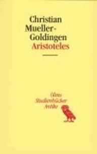 Aristoteles - Eine Einführung in sein philosophisches Werk.