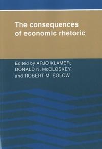Arjo Klamer et Donald N. McCloskey - The Consequences of Economic Rhetoric.