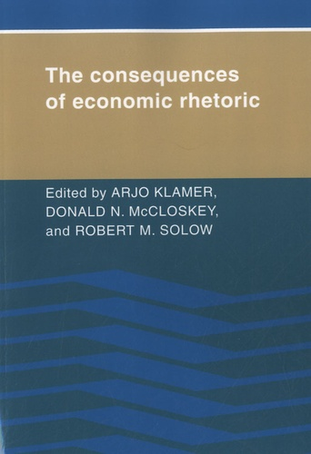 Arjo Klamer et Donald N. McCloskey - The Consequences of Economic Rhetoric.