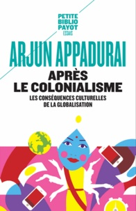 Arjun Appadurai - Après le colonialisme - Les conséquences culturelles de la globalisation.