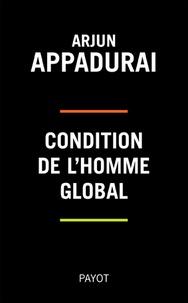 Arjun Appadurai - Condition de l'homme global.