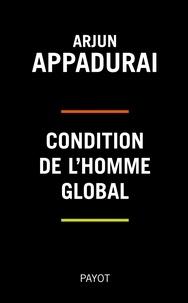 Arjun Appadurai et Arjun Appadurai - Condition de l'homme global.