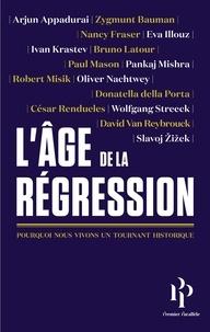 Arjun Appadurai et Zygmunt Bauman - L'âge de la Régression.