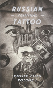 Arkady Bronnikov et Damon Murray - Police Files - Book 1, Russian Criminal Tattoo.