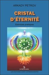 Arkady Petrov - Cristal d'éternité - Exercices pratiques.