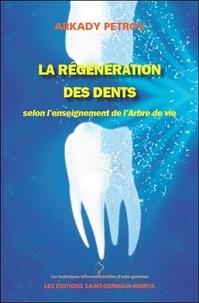 Arkady Petrov - La régénération des dents selon l'enseignement de l'Arbre de vie.