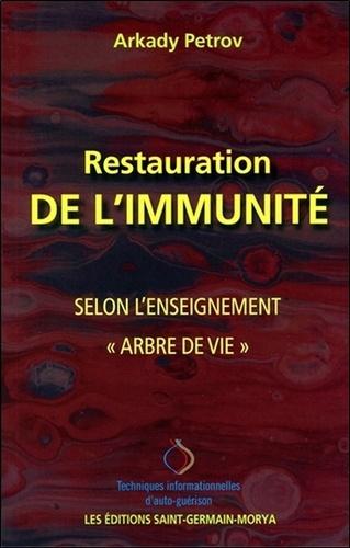 """Arkady Petrov - Restauration de l'immunité selon l'enseignement """"Arbre de vie""""."""