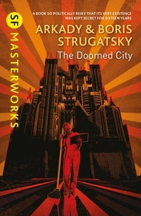 Arkady Strugatsky et Boris Strugatsky - The Doomed City.