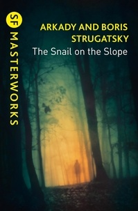 Arkady Strugatsky et Boris Strugatsky - The Snail on the Slope.