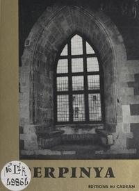 Arlane de Balanda et  Collectif - Perpinya - Comment naquit et crut Perpinya, villa romaine, capitale du Roussillon, capitale des rois de Majorque, citadelle de Charles Quint, place forte de Vauban.