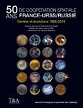 Arlène Ammar-Israël - Cinquante ans de coopération spatiale France-URSS/Russie - Genèse et évolutions.