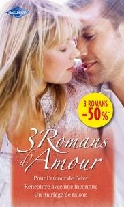 Arlene James et Kathryn Jensen - Pour l'amour de Peter - Rencontre avec une inconnue - Un mariage de raison - (promotion).