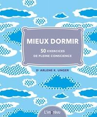 Arlene-K Unger - Mieux dormir - 50 exercices de pleine conscience.