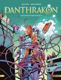 Arleston et  Boiscommun - Danthrakon - Tome 3 - Le Marmiton Bienheureux.
