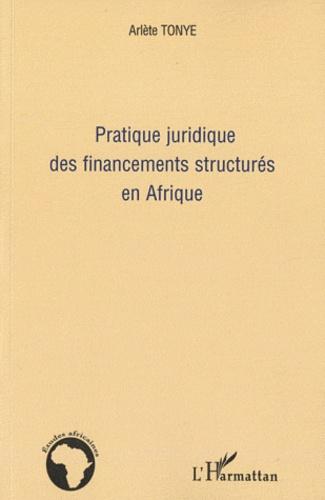 Arlète Tonye - Pratique juridique des financements structurés en Afrique.