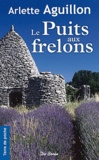 Arlette Aguillon - Le Puits aux frelons.