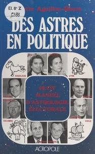 Arlette Aguillon-Roure - Des astres en politique : petit manuel d'astrologie électorale.