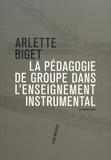 Arlette Biget - La pédagogie de groupe dans l'enseignement instrumental.