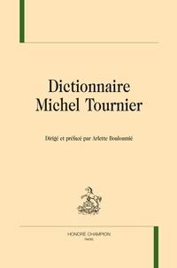 Arlette Bouloumié - Dictionnaire Michel Tournier.