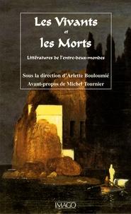 Arlette Bouloumié - Les Vivants et les Morts - Littératures de l'entre-deux mondes.