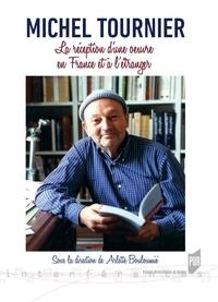 Arlette Bouloumié - Michel Tournier - La réception d'une oeuvre en France et à l'étranger.