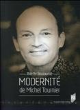 Arlette Bouloumié - Modernité de Michel Tournier.