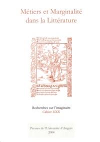 Arlette Bouloumié - Recherches sur l'imaginaire N° 30/2004 : Métiers et Marginalité dans la Littérature.
