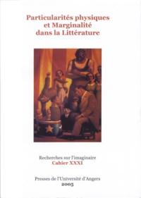Arlette Bouloumié - Recherches sur l'imaginaire N° 31 : Particularités physiques et marginalité dans la littérature.