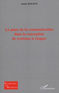 Arlette Bouzon - La place de la communication dans la conception de systèmes à risques.