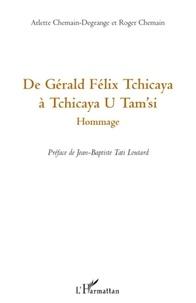 Arlette Chemain-Degrange et Roger Chemain - De Gérald Félix Tchicaya à Tchicaya U Tam'si - Hommage.