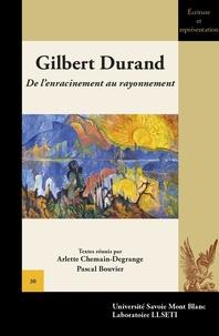 Arlette Chemain-Degrange et Pascal Bouvier - Gilbert Durand - De l'enracinement au rayonnement.