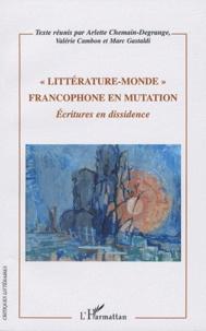 """Arlette Chemain-Degrange et Valérie Cambon - """"Littérature-Monde"""" francophone en mutation - Ecritures en dissidence."""